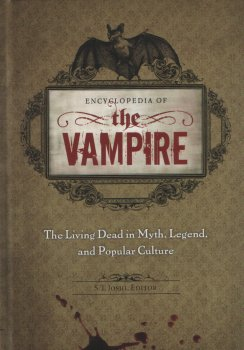 Encyclopedia of the Vampire: The Living Dead in Myth, Legend, and Popular Culture (2011)