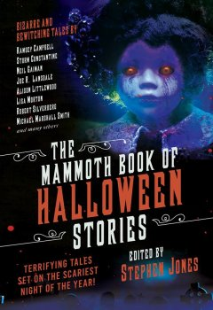 The Mammoth Book of Halloween Stories: Terrifying Tales Set On the Scariest Night of the Year! (2018)