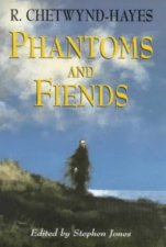Phantoms and Fiends by R. Chetwynd-Hayes (edited by Stephen Jones)