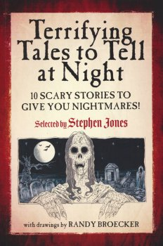 Terrifying Tales to Tell at Night: 10 Scary Stories to Give You Nightmares!  (2019)