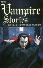 The Vampire Stories of R. Chetwynd-Hayes by R. Chetwynd-Hayes (edited by Stephen Jones, 2005)